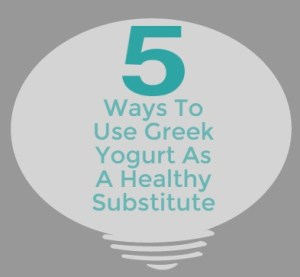 5 Ways To Use Greek Yogurt As A Healthy Substitute