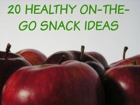 20 Healthy On-The-Go Snack Ideas