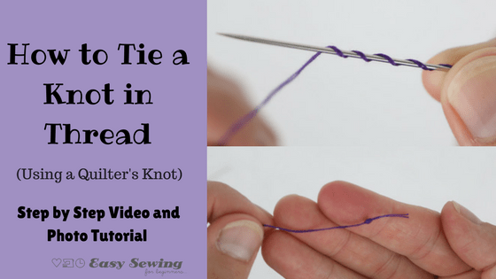 How to Tie a Knot in Thread Using a Quilter's Knot
