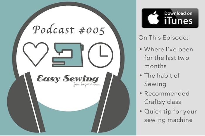 ESFB 005: Where I've Been for Two Months; the Habit of Sewing; Craftsy Class and More