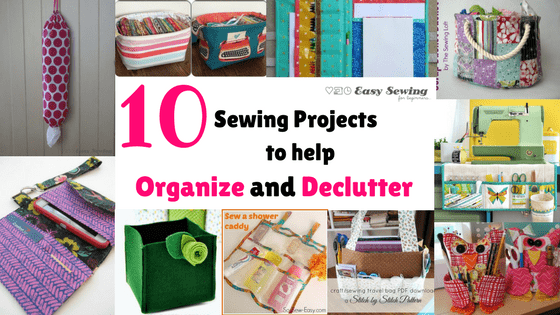 10 Sewing Projects to Help Organize and Declutter