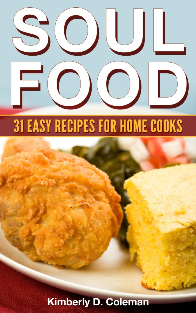 Soul Food: 31 Easy Recipes For Home Cooks
