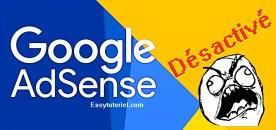 Google Adsense désactivé ? Voici la solution !