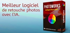 PhotoWorks : Meilleur logiciel de retouche photos