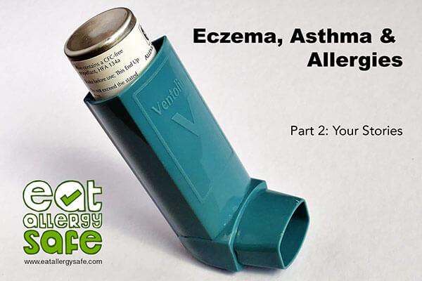 Eczema, Asthma & Allergies Part 2: Your Stories