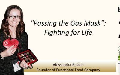 """Episode 20: """"Passing the Gas Mask"""": Fighting for Life from Alessandra Bester Founder of Functional Food Company"""