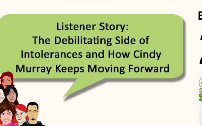 EAS024: Listener Story – The Debilitating Side of Intolerances and How Cindy Murray to Moves Forward