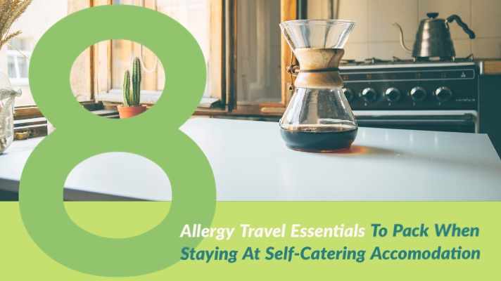 8 Allergy Travelling Essentials When Self-Catering