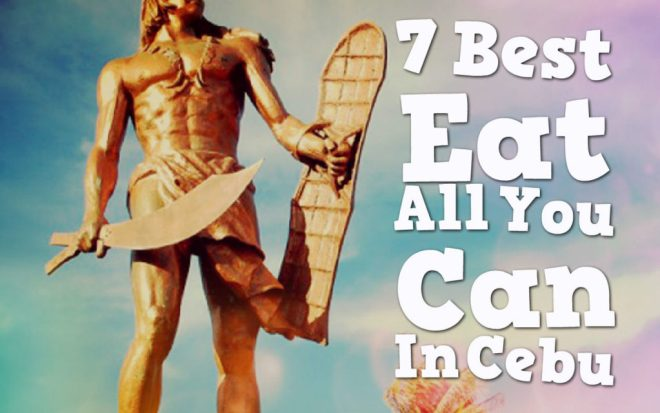 7 Best Eat All You Can In Cebu