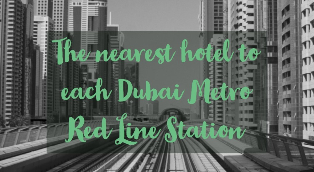 Dubai hotels near Metro Stations