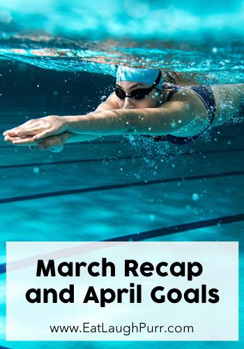 March Recap and April Goals