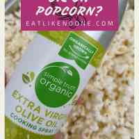 Can You Spray Olive Oil on Popcorn