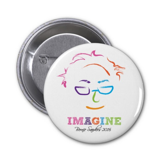 Imagine Bernie pins / buttons