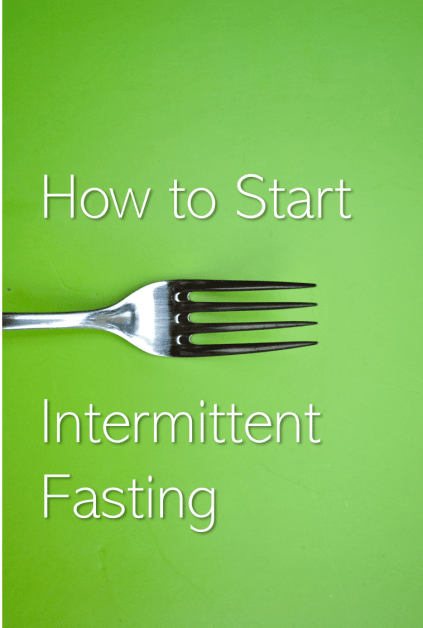 Where to Start With Intermittent Fasting?