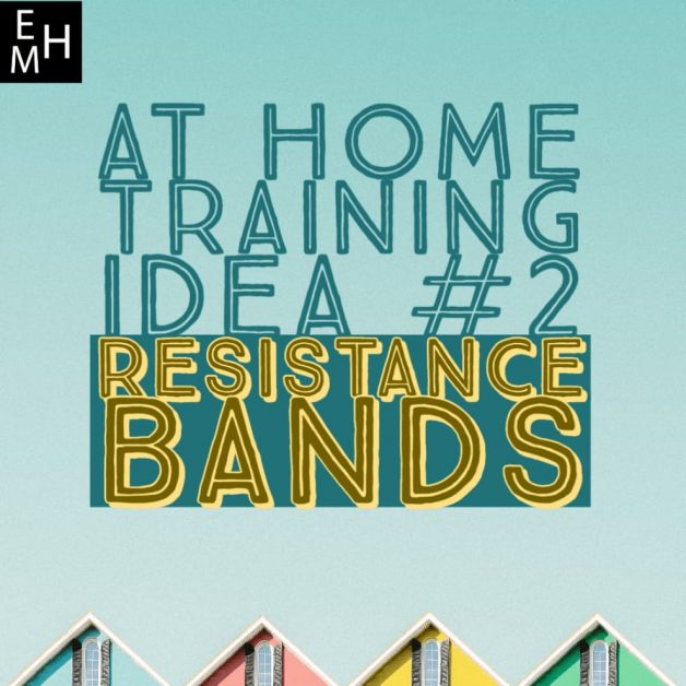 At Home Training Idea #2 - Resistance Bands