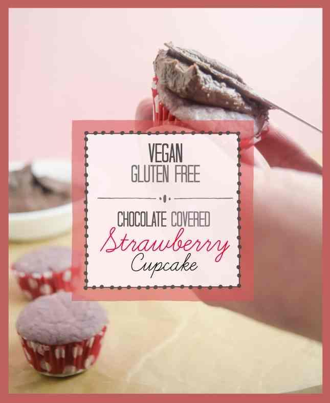gluten free and vegan chocolate covered strawberry cupcake