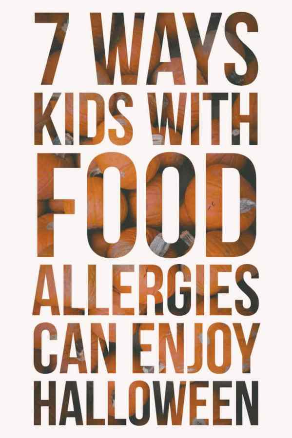 7 ways kids with food allergies can enjoy halloween