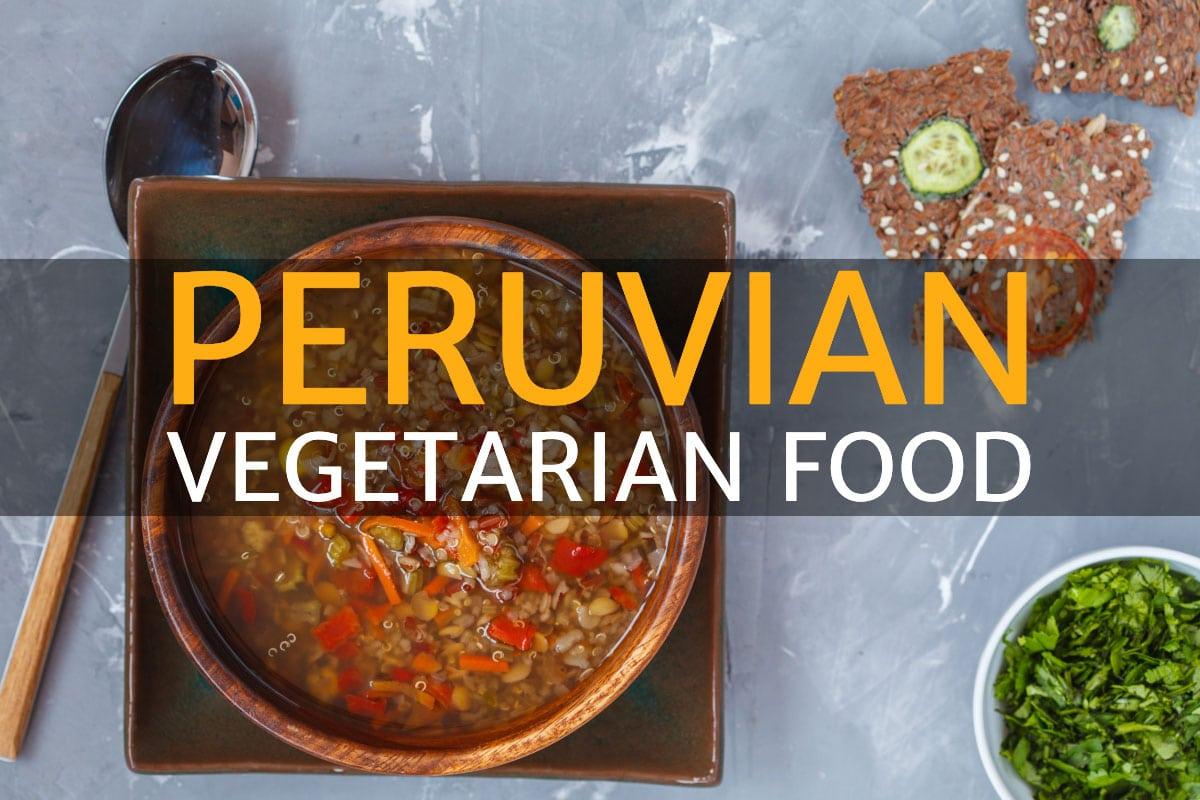 Vegetarian Peruvian Food