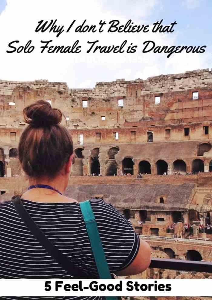 Solo Female Travel Is not Dangerous