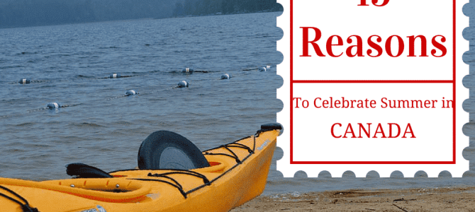 15 Reasons to Celebrate Summer in Canada