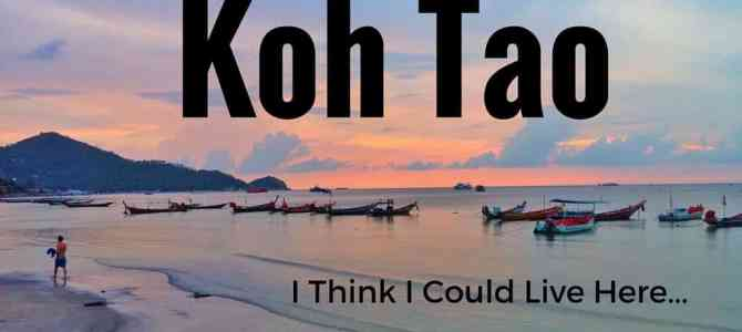 Koh Tao: Did I Finally Find my 'I Could Live Here' Place?