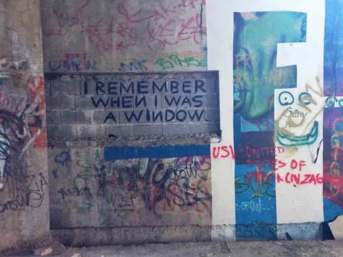 """I remember when I was a window"""