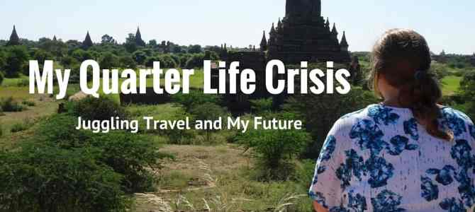 My Quarter Life Crisis: Thoughts on Juggling Travel and My Future