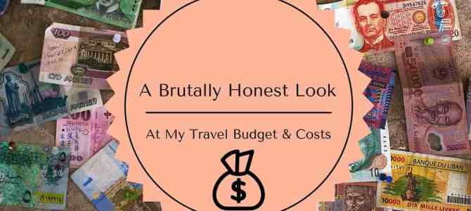 A Brutally Honest Look at My Budgeting and Travel Costs