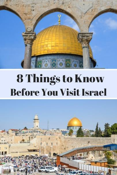 Planning a trip to Israel? Here are 8 things to know before your visit Israel. #Israel