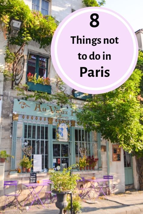 Headed to Paris? Here's my list of things NOT to do. #Paris #France
