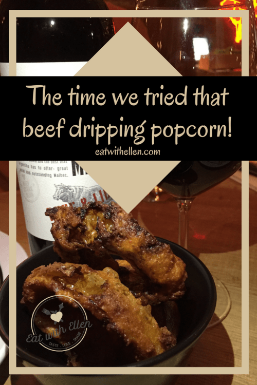 The time we tried that beef dripping popcorn!
