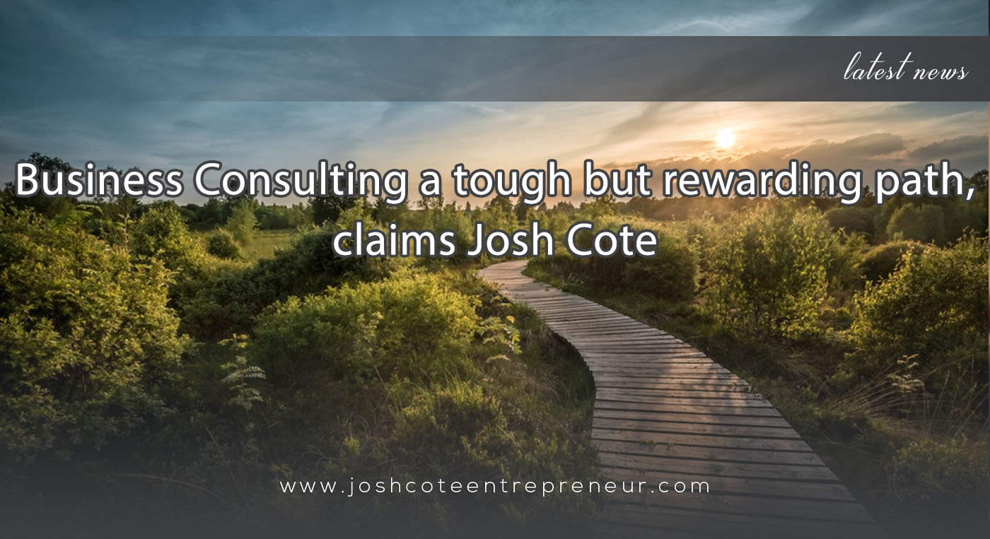 Business Consulting a tough but rewarding path, claims Josh Cote