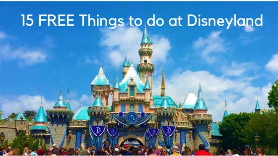 15 Free Things To Do At Disneyland California Eazynazy