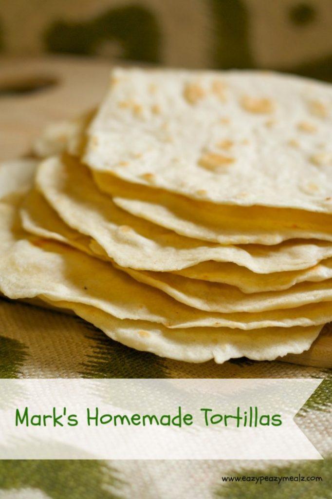 Mark's homemade tortillas