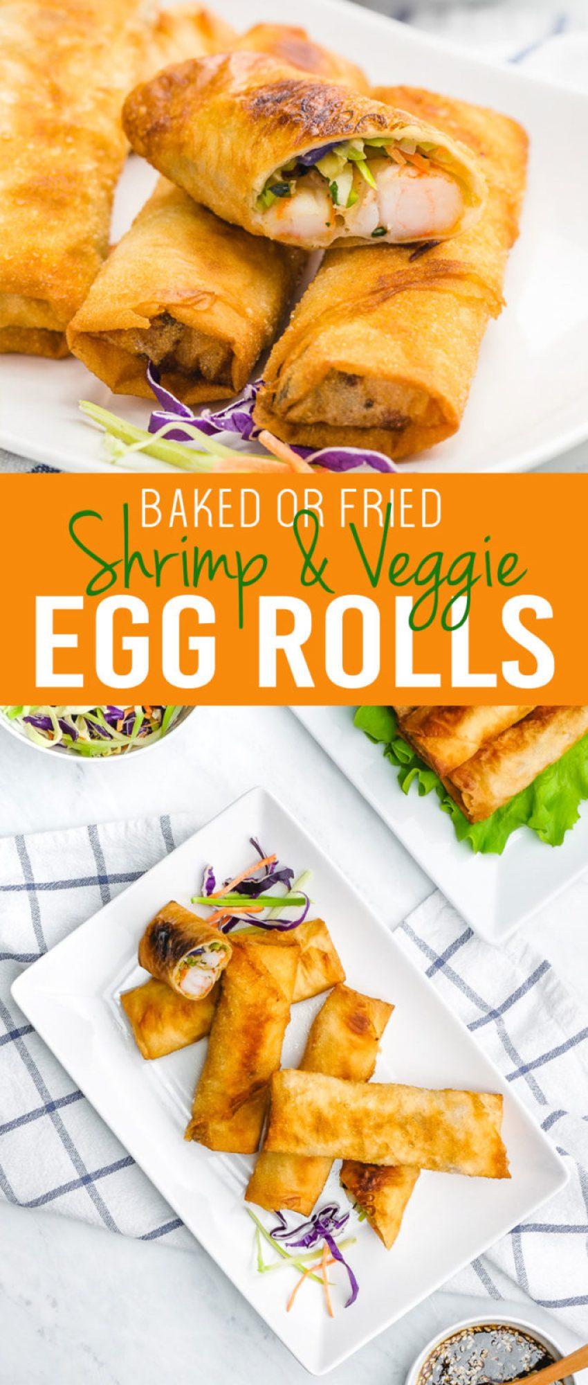 Easy to make baked or friend shrimp and veggie egg rolls