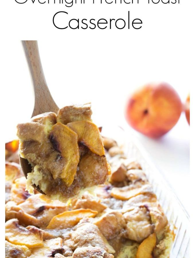 Peach cobbler french toast casserole is so freaking good! And way easy to make! Try it!