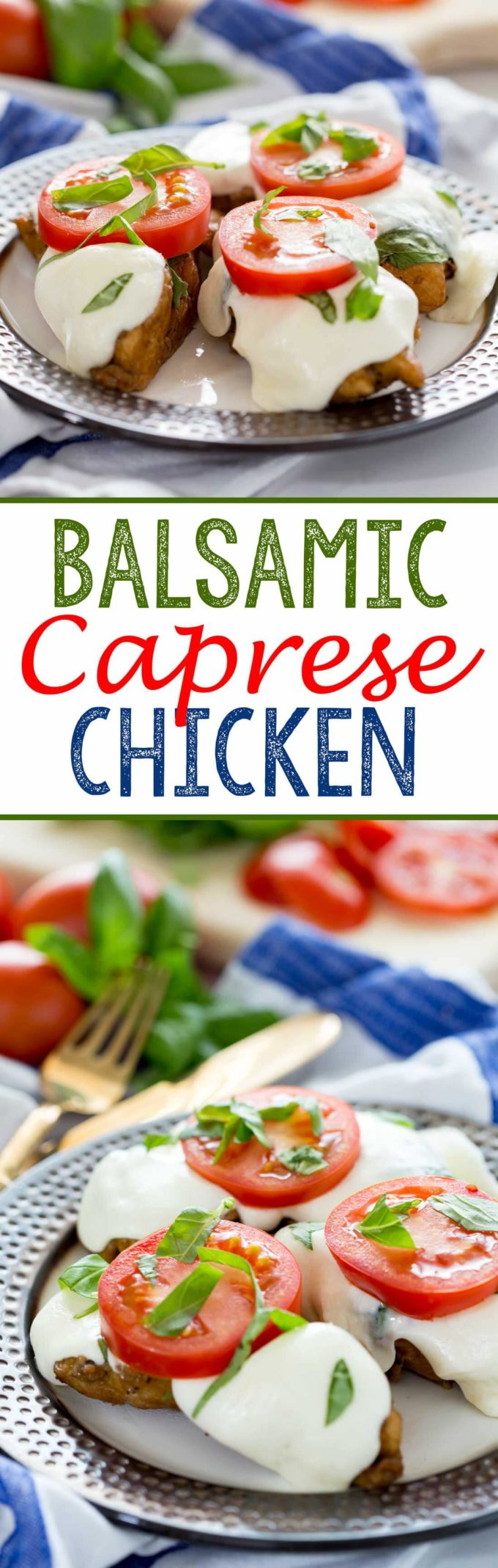 A layered balsamic chicken with a creamy layer of mozzarella, fresh basil, and tomatoes.