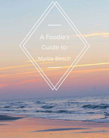 A foodie's Guide to Myrtle Beach, where to eat and what to do there.