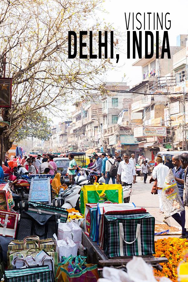 Delhi India, visiting the streets of Delhi