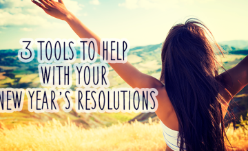 3 Tools to Help with Your New Year's Resolutions