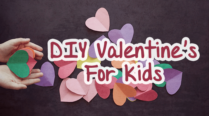 DIY Valentine's For Kids