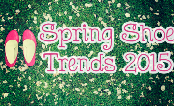 Spring Shoe Trends 2015