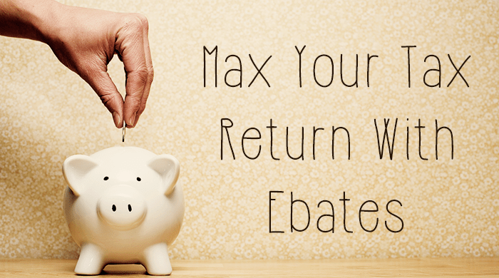 Max Your Tax Return with Ebates