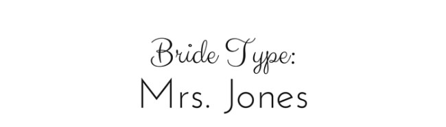 Bride Type: Mrs Jones