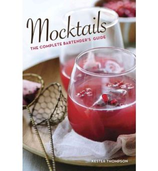 Mocktails The Complete Bartender's Guide