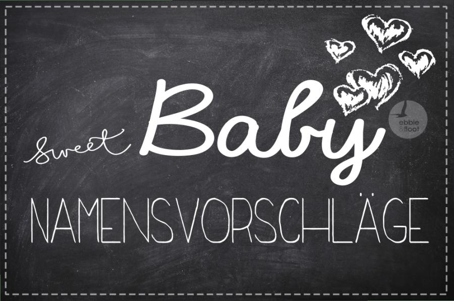 ebbieundfloot_Babybeitragsbild_Namensvorschläge_Baby_Babykleidung_Namensvorschläge