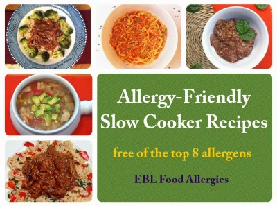 EBL Food Allergies: Allergy-Friendly Slow Cooker Recipes , free of the top 8 allergens