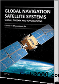 Global Navigation Satellite Systems: Signal, Theory and ...