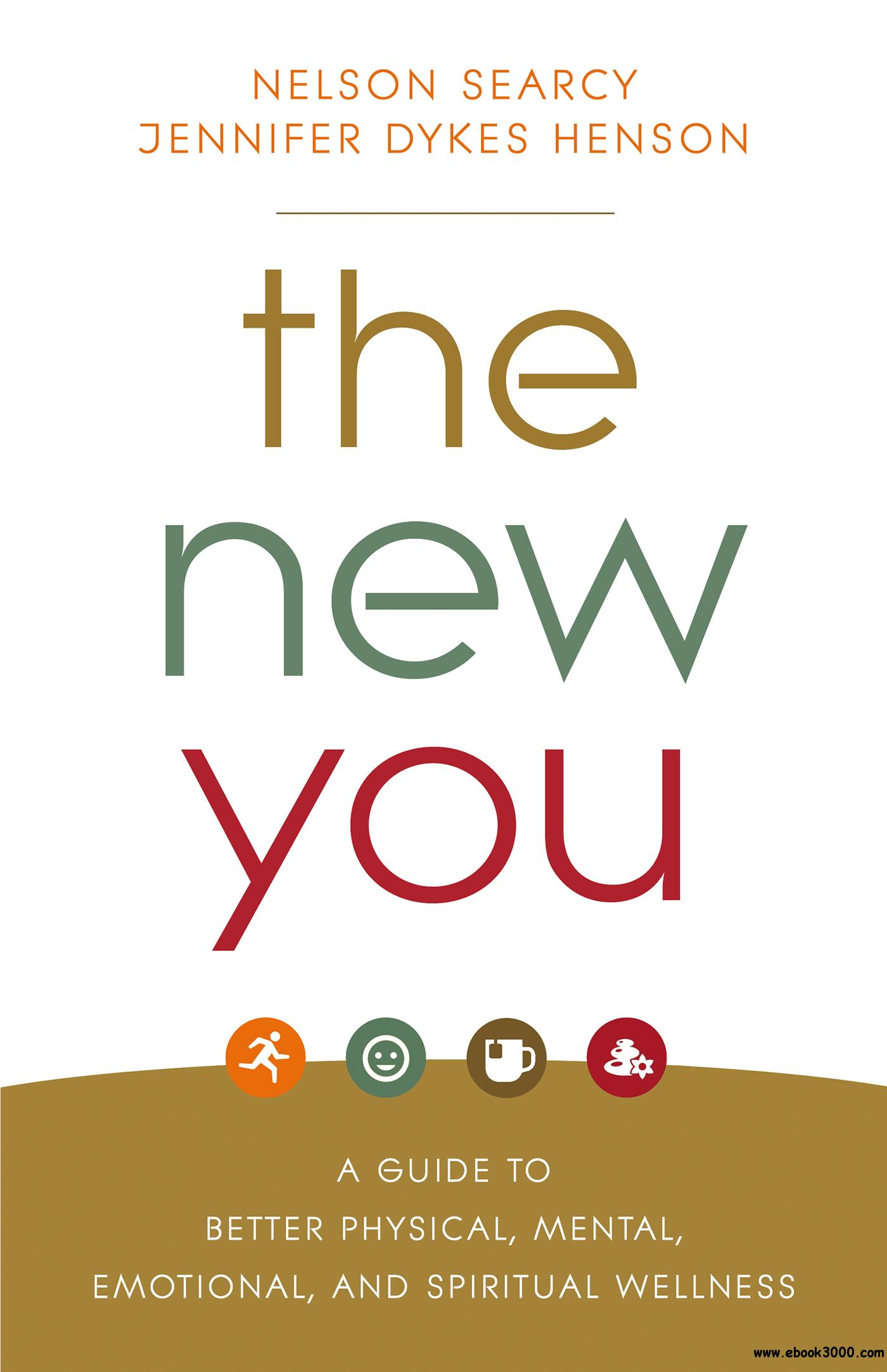 The New You A Guide To Better Physical Mental Emotional