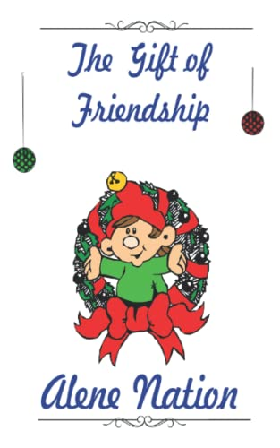 The Gift of Friendship: A Christmas Tale